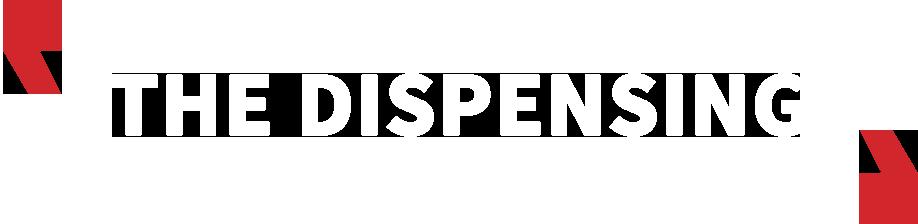 The Dispensing