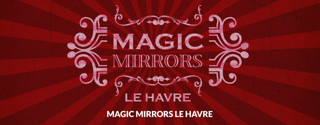 Le Magic Mirrors