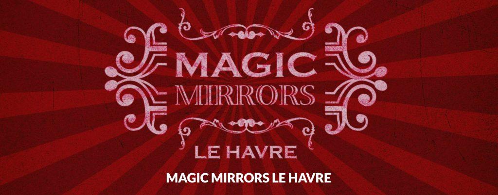 Le Magic Mirrors